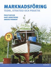 Marknadsf�ring: teori, strategi, praktik with additional English chapters (Green marketing + Marketing planning) (inbunden)