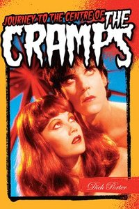 Journey to the Centre of the Cramps (h�ftad)