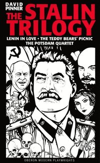 Stalin Trilogy: Lenin in Love,the Teddy Bears' Picnic,the Potsdam Quartet (Oberon Modern Playwrights) (h�ftad)