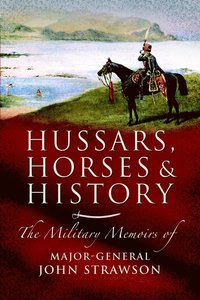 Hussars, Horses and History (inbunden)