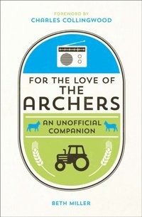 For the Love of the Archers (e-bok)