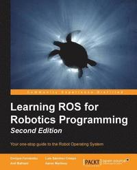 Learning ROS for Robotics Programming (h�ftad)