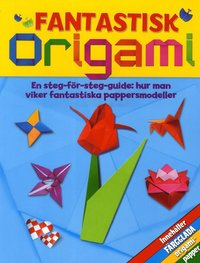 Fantastisk origami (h�ftad)