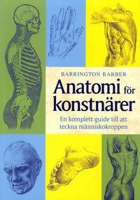 Anatomi f�r konstn�rer : en komplett guide till att tckna m�nniskokroppen (h�ftad)