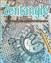 Zentangle : inspirerande och meditativt tecknande