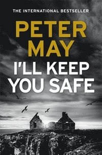 I'll keep you safe / Peter May
