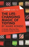 Joosr Guide to... The Life-Changing Magic of Tidying Up by Marie Kondo