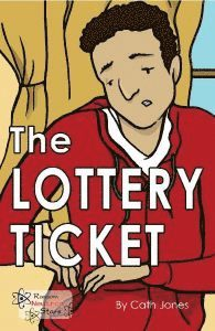The lottery ticket / by Cath Jones ; illustrated by Morgan Swofford