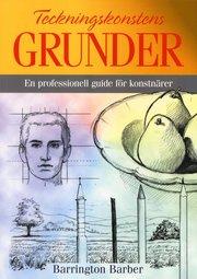 Teckningskonstens grunder : en professionell guide för konstnärer