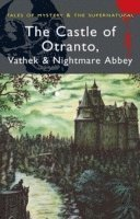 The Castle of Otranto/nightmare Abbey/Vathek (h�ftad)