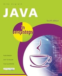 Java In Easy Steps 4th Edition (h�ftad)