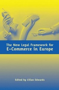 The New Legal Framework for e-Commerce in Europe (h�ftad)