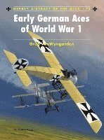 Early German Aces of World War I (h�ftad)