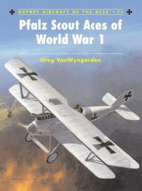 Pfalz Scout Aces of World War 1 (h�ftad)