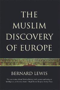 The Muslim Discovery Of Europe (inbunden)