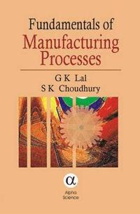 Fundamentals of Manufacturing Processes (inbunden)