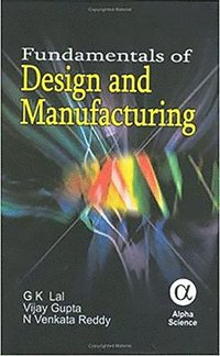 Fundamentals of Design and Manufacturing (inbunden)