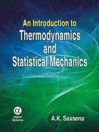 An Introduction to Thermodynamics and Statistical Mechanics (inbunden)