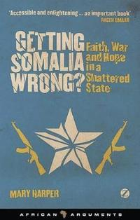 Getting Somalia Wrong? (h�ftad)