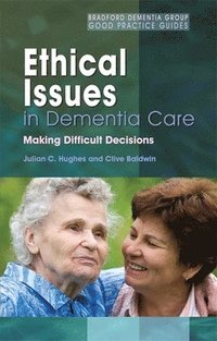 Ethical Issues in Dementia Care (h�ftad)