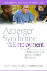 Asperger Syndrome and Employment (h�ftad)