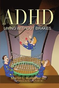 ADHD - Living without Brakes (kartonnage)