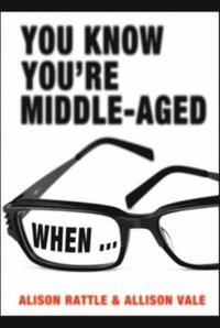 You Know You're Middle-Aged When... (e-bok)