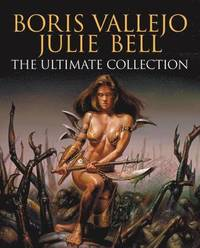Boris Vallejo and Julie Bell (inbunden)