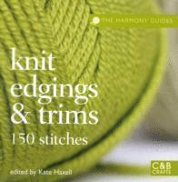 The Harmony Guides: Knit Edgings &; Trims
