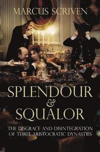 Splendour and Squalor (inbunden)