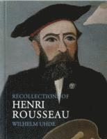 Recollections of Henri Rousseau (h�ftad)