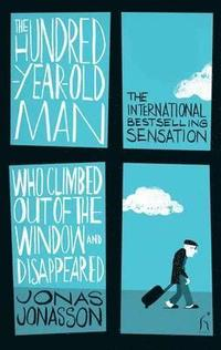 The Hundred-Year-Old Man Who Climbed Out of the Window and Disappeared (ljudbok)
