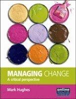 Managing Change : A Critical Perspective (häftad)