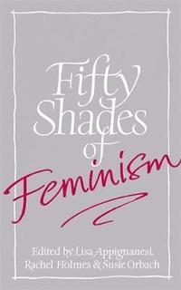 Fifty Shades of Feminism (e-bok)