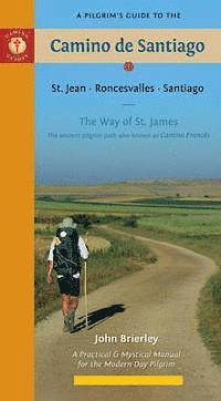 A Pilgrim's Guide to the Camino De Santiago (h�ftad)