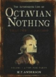 The Astonishing Life of Octavian Nothing, Traitor to the Nation: v. 1 (h�ftad)