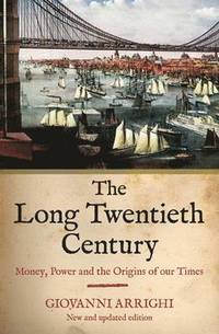 The Long Twentieth Century (h�ftad)