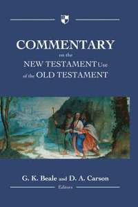 Commentary on the New Testament Use of the Old Testament (h�ftad)