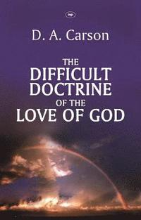 The Difficult Doctrine of the Love of God (h�ftad)
