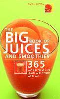 The Big Book of Juices and Smoothies: 365 Natural Blends for Health and Vitality Every Day (inbunden)