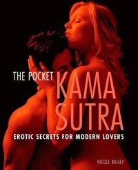 The Pocket Kama Sutra: Erotic Secrets for Modern Lovers (h�ftad)
