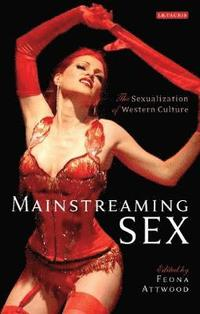 Mainstreaming Sex (inbunden)