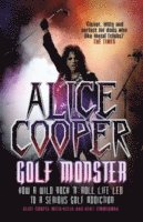 Alice Cooper: Golf Monster (h�ftad)