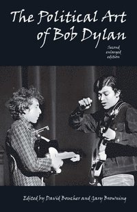 The Political Art of Bob Dylan (h�ftad)