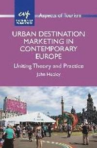 Urban Destination Marketing in Contemporary Europe (h�ftad)