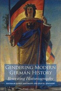 Gendering Modern German History (h�ftad)