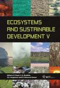 Ecosystems and Sustainable Development: Volume 5