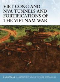 Viet Cong and Nva Tunnels and Fortifications of the Vietnam War (h�ftad)