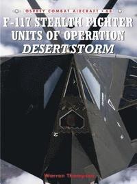 F-117 Stealth Fighter Units of Operation Desert Storm (inbunden)