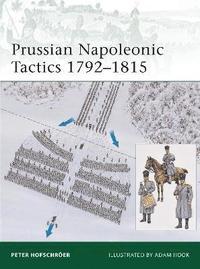 Prussian Napoleonic Tactics 1792-1815 (h�ftad)
